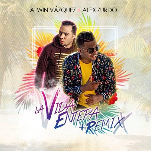 La Vida Entera (Remix) de Alwin Vazquez