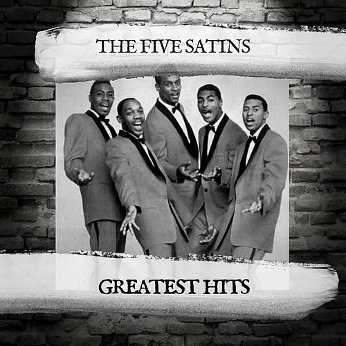 Greatest Hits by The Five Satins