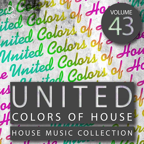 United Colors of House, Vol. 43 von Various Artists