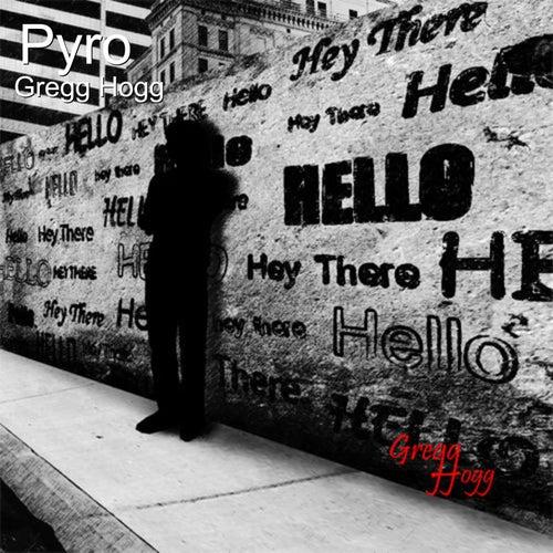 Pyro de Gregg Hogg