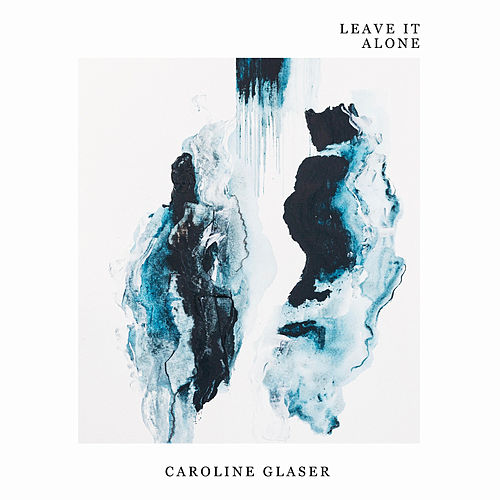 Leave It Alone von Caroline Glaser