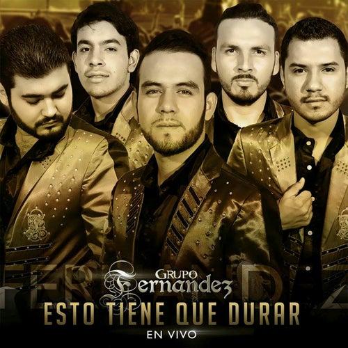 Esto Tiene Que Durar (En Vivo) by Grupo Fernandez