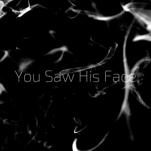 You Saw His Face by The Silence Noise
