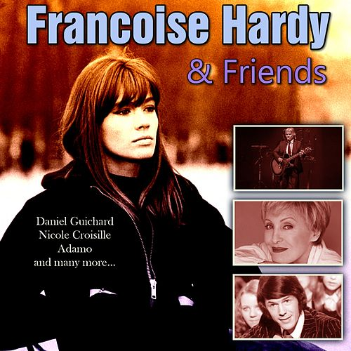 Francoise Hardy & Friends de Various Artists