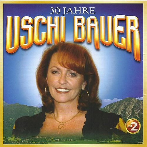 30 Jahre Uschi Bauer, Vol. 2 by Various Artists