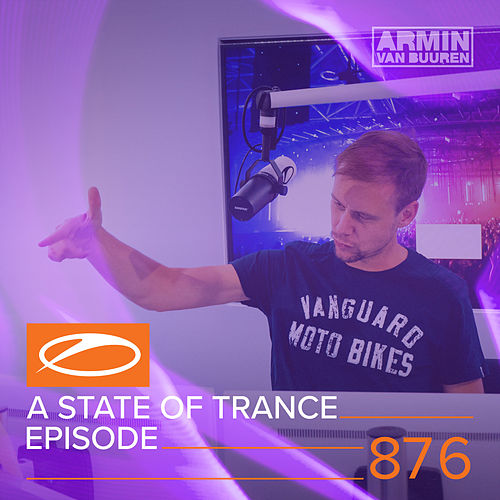 A State Of Trance Episode 876 by Various Artists