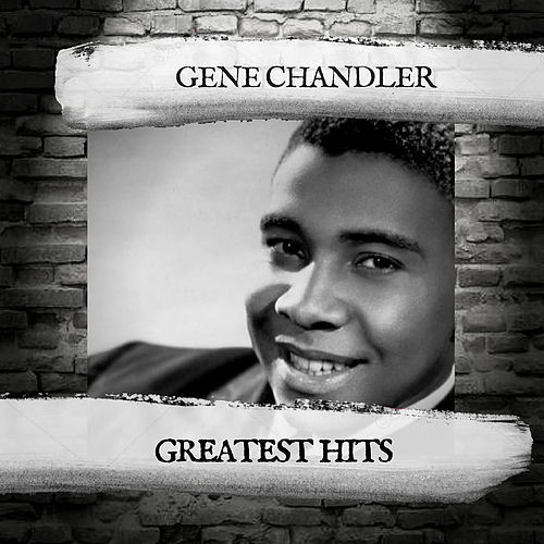 Greatest Hits by Gene Chandler