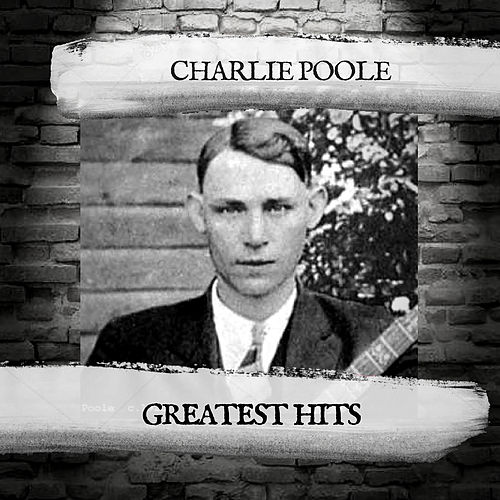 Greatest Hits by Charlie Poole