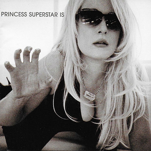Princess Superstar Is by Princess Superstar