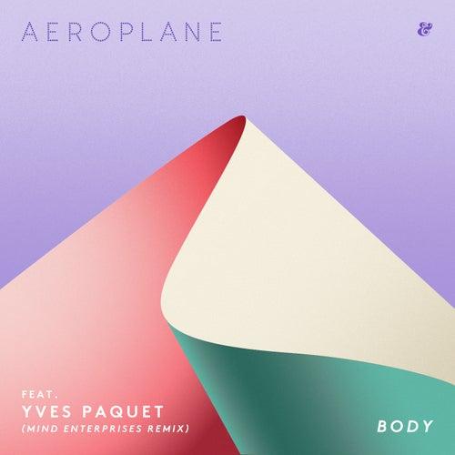 Body (Mind Enterprises Remix) by Aeroplane