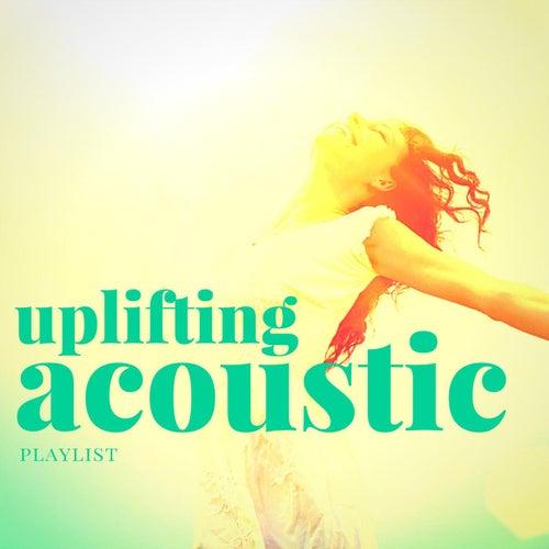 Uplifting Acoustic Playlist de Various Artists