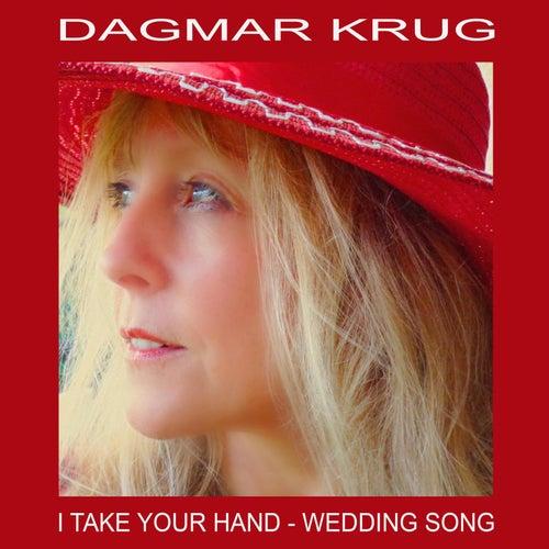 I Take Your Hand - Wedding Song by Dagmar Krug