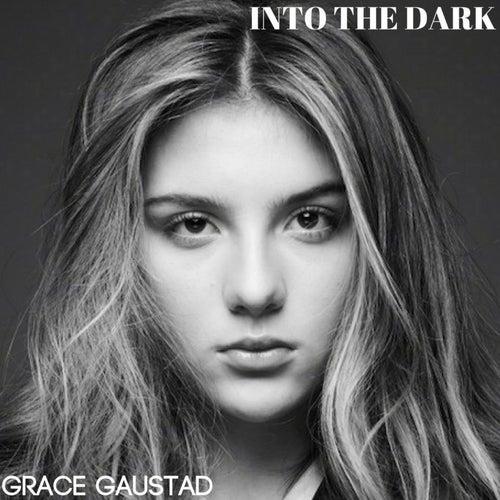 Into the Dark von Grace Gaustad