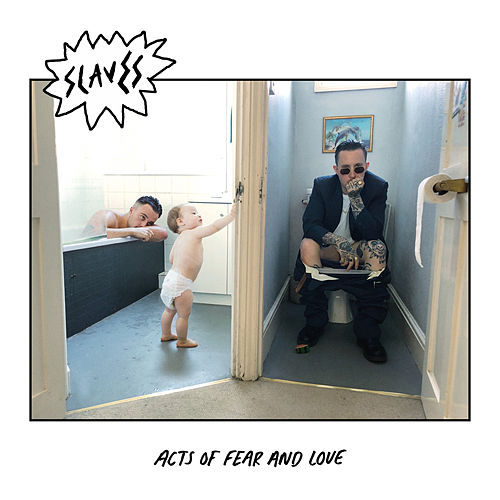 Acts Of Fear And Love di Slaves