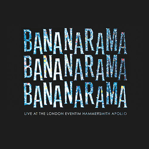 Live at the London Eventim Apollo by Bananarama
