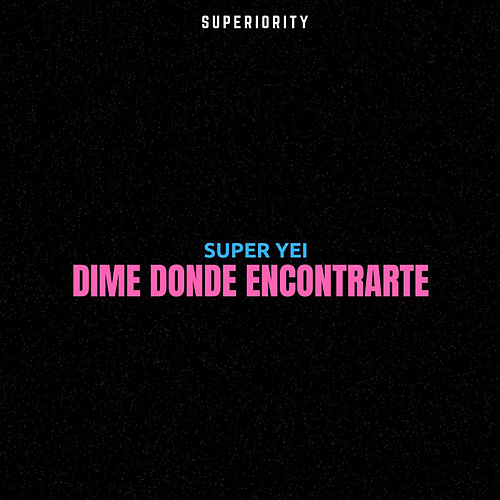 Dime Donde Encontrarte by Super Yei