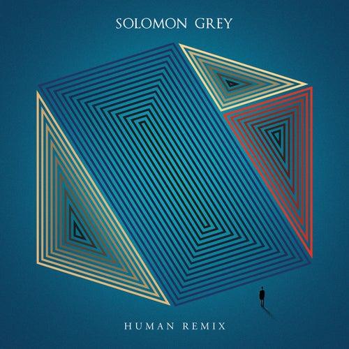 Human Remix by Solomon Grey