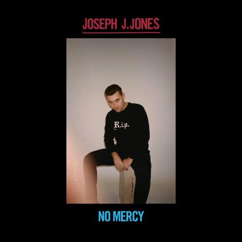 No Mercy by Joseph J. Jones