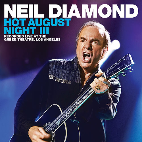 Hot August Night III by Neil Diamond
