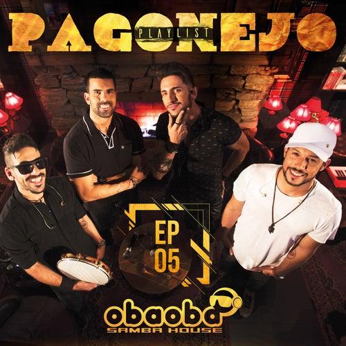 Pagonejo (EP 05) by Oba Oba Samba House