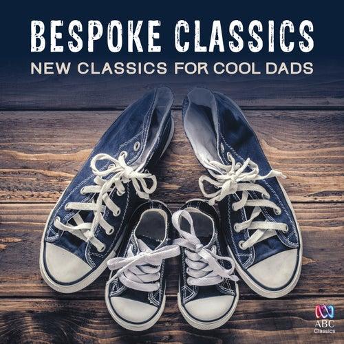 Bespoke Classics: New Classics For Cool Dads de Various Artists