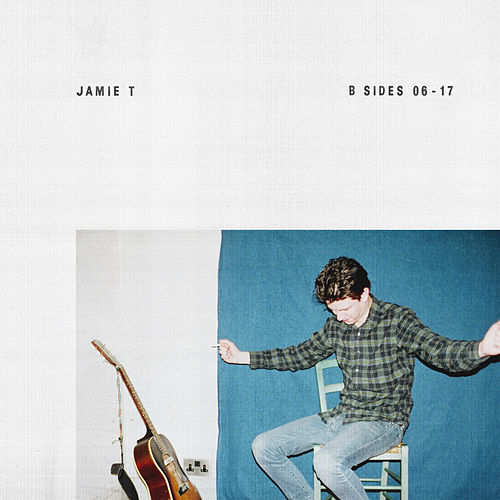 B Sides (06-17) by Jamie T