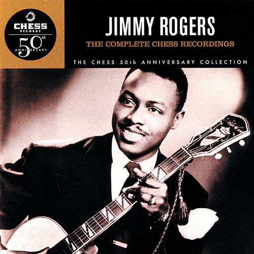 The Complete Chess Recordings de Jimmy Rogers
