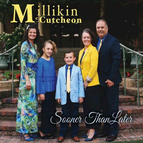 Sooner Than Later von The Millikin Family
