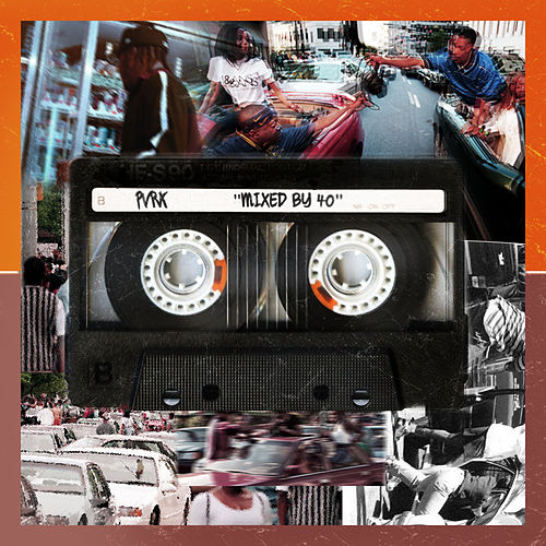 Mixed By 40 by Pvrx