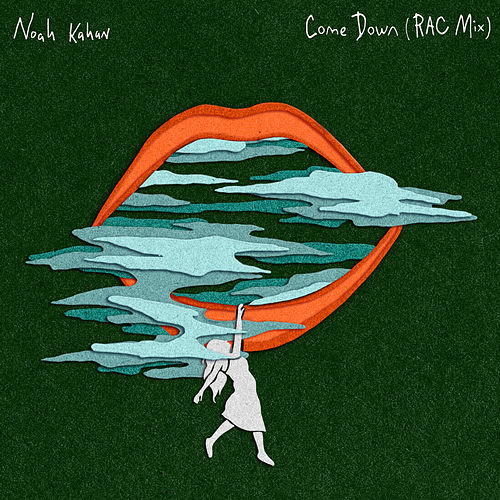 Come Down (RAC Mix) de Noah Kahan