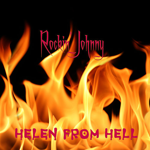 Helen From Hell by Rockin Johnny