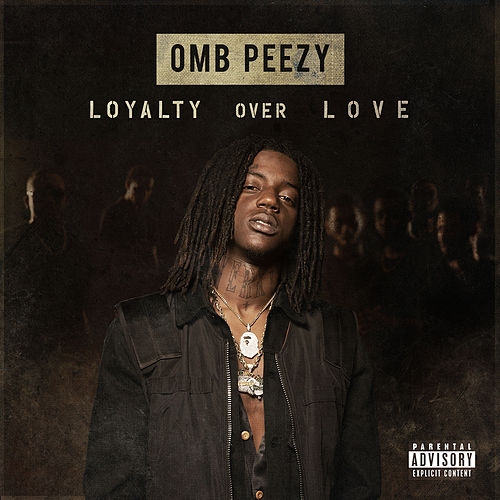 Loyalty Over Love von OMB Peezy