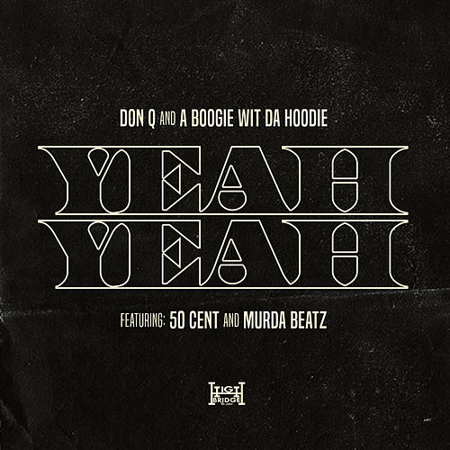 Yeah Yeah (feat. 50 Cent and Murda Beatz) by Don Q