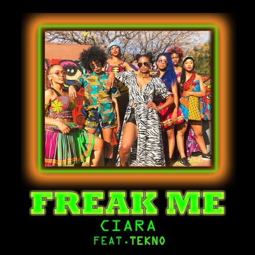 Freak Me (feat. Tekno) de Ciara