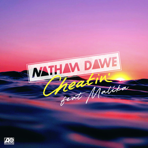 Cheatin' (feat. MALIKA) by Nathan Dawe