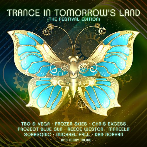 Trance in Tomorrow's Land: The Festival Edition von Various Artists