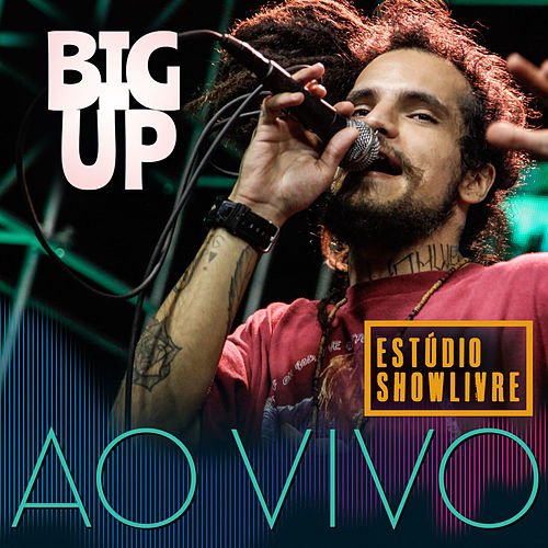 Big Up no Estúdio Showlivre (Ao Vivo) de Big Up
