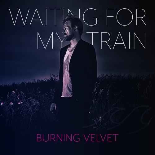 Waiting for My Train by Burning Velvet