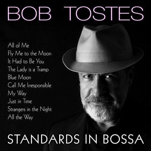 Standards in Bossa von Bob Tostes