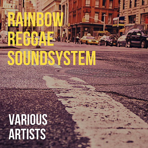 Rainbow Reggae Soundsystem by Various Artists