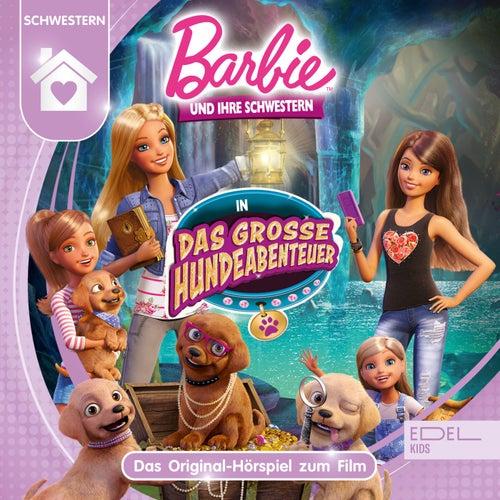 Barbie und ihre Schwestern in: Das große Hundeabenteuer (Das Original-Hörspiel zum Film) von Barbie