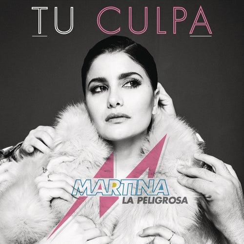 Tu Culpa de Martina La Peligrosa