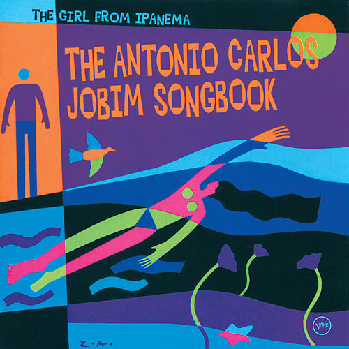 The Girl From Ipanema: The Antonio Carlos Jobim Songbook by Various Artists
