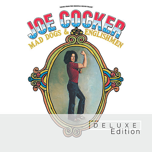 Mad Dogs & Englishmen (Deluxe Edition) by Joe Cocker