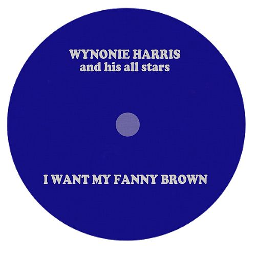 I Want My Fanny Brown by Wynonie Harris