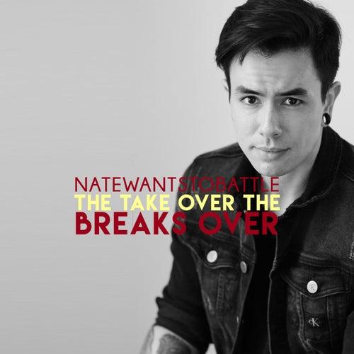 The Take Over, the Breaks Over von NateWantsToBattle