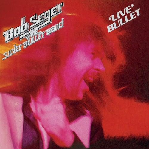 Live Bullet (2011 Remaster) by Bob Seger
