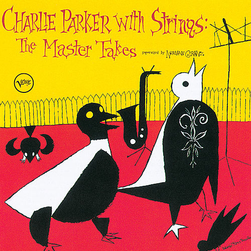 Charlie Parker With Strings: Complete Master Takes by Charlie Parker