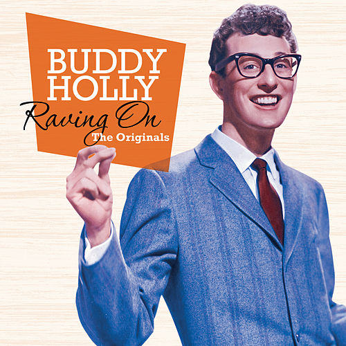 Raving On: The Originals by Buddy Holly