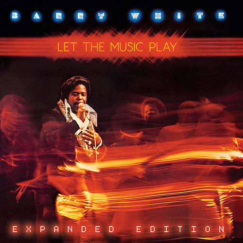 Let The Music Play (Expanded Edition) by Barry White